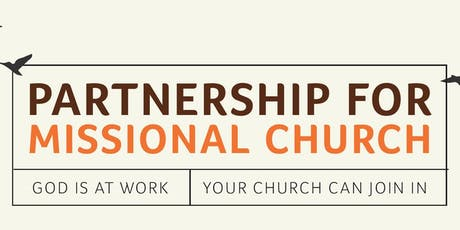 Partnership for Missional Church (PMC) - Cluster 4 Spiritual Leaders, Steering Team Leaders and Members, members of your PCC, Missional Innovation Team and potential members you are looking to encourage tickets