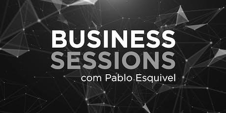 Business Sessions • Com Pablo Esquivel ingressos