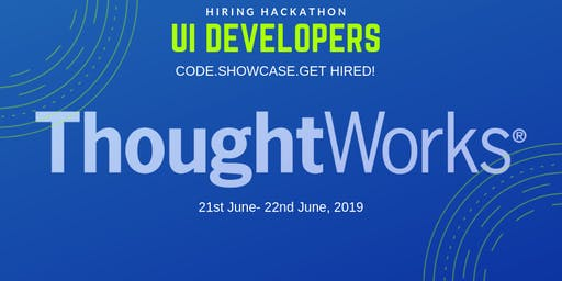 ThoughtWorks hiring event- Code, showcase and get hired!