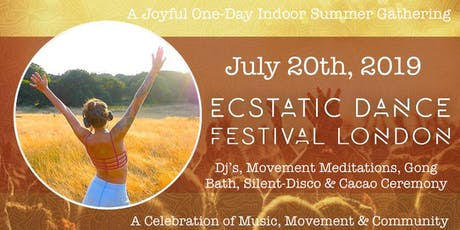 Ecstatic Dance Festival London - Indoor Summer Gathering! tickets
