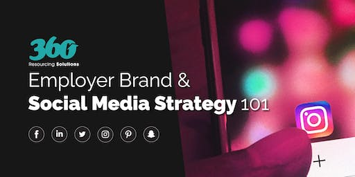 Employer Brand & Social Media Strategy 101 - Manchester July 2019