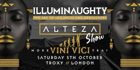 IllumiNaughty pres: Alteza Show with Vini Vici and more tickets