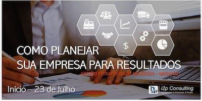 Curso: Como Planejar Sua Empresa para Resultados - Módulo I