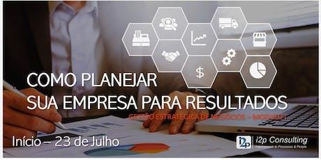 Curso: Como Planejar Sua Empresa para Resultados - ingressos
