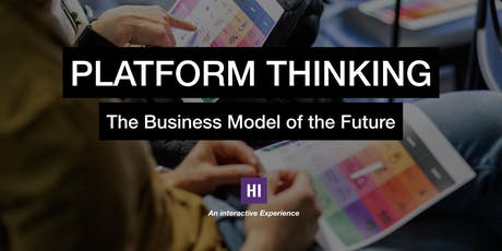 Platform Thinking - The Future of Business Models tickets