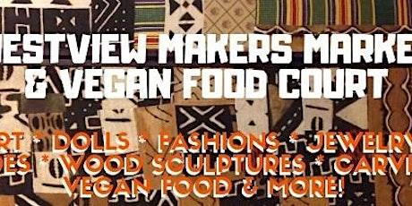 Westview Maker's Market & Vegan Food Court tickets