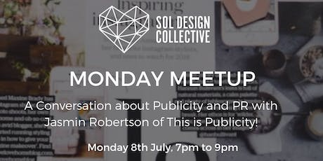 Monday Meetup - A Conversation about Publicity and PR With Jasmin Robertson tickets