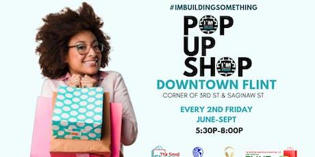Downtown Flint Outdoor Summer Pop-Up Shops tickets