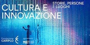 Cultura e innovazione: storie, persone e luoghi