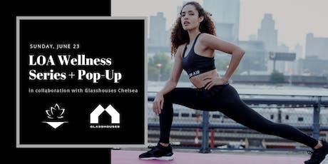 LOA Wellness Series + Pop-Up tickets