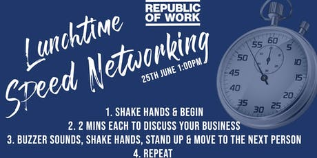 LUNCHTIME SPEED NETWORKING at Republic Of Work tickets