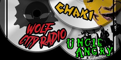 Mixed Bill Saturday's: Chaki, Wolf City Radio,Uncle Angry