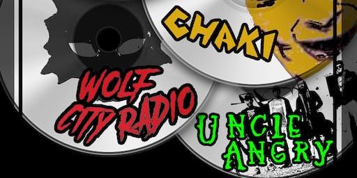 Mixed Bill Saturday's: Chaki, Wolf City Radio,Uncle Angry