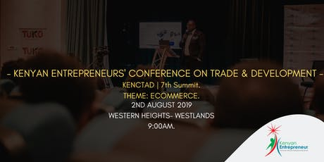KENYAN ENTREPRENEURS CONFERENCE ON TRADE & DEVELOPMENT | KENCTAD 7TH CONFERENCE tickets