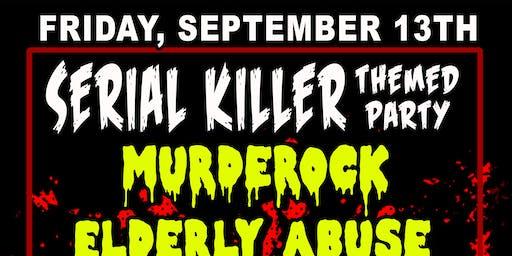 Serial Killer Party w/ Murderock , Elderly Abuse, The Sex Devils