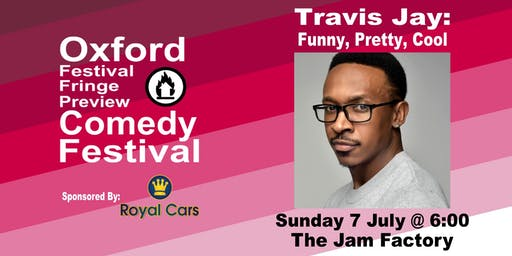 Travis Jay: Funny, Pretty, Cool at the Oxford Comedy Festival