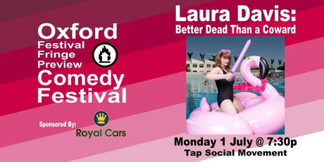 Laura Davis:Better Dead Than a Coward at the Oxford Comedy Festival tickets