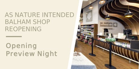 As Nature Intended Balham - Opening Preview Night tickets