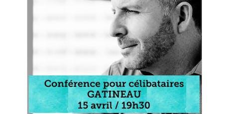 GATINEAU - Célibataire  tickets