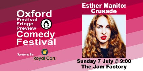 Esther Manito: Crusade at the Oxford Festival Fringe Preview Comedy Festival tickets