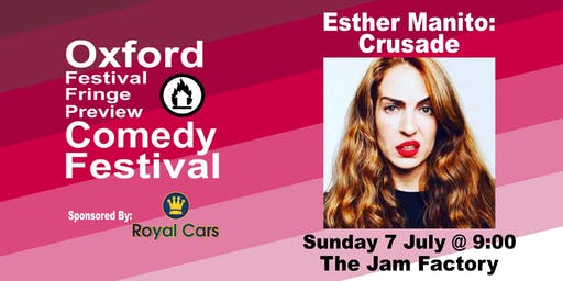 Esther Manito: Crusade at the Oxford Festival Fringe Preview Comedy Festival