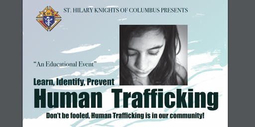 "HUMAN TRAFFICKING ""AN EDUCATIONAL EVENT"" Learn, Identify, Prevent"