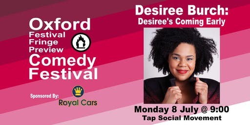 Desiree Burch: Desiree's Coming Early at the Oxford Comedy Festival
