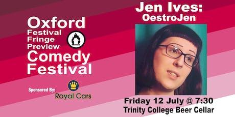 Jen Ives: OestroJen at the Oxford Festival Fringe Preview Comedy Festival tickets