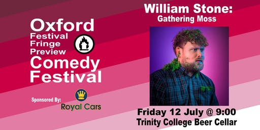 William Stone: Gathering Moss at the Oxford Festival Fringe Preview Comedy Festival