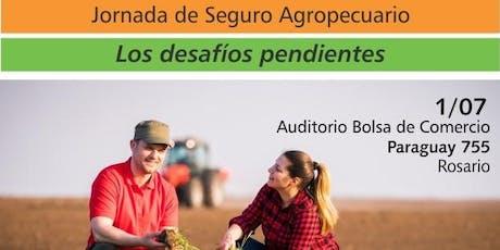 """Jornada de Seguro Agropecuario : """"Los desafíos pendientes"""" entradas"""