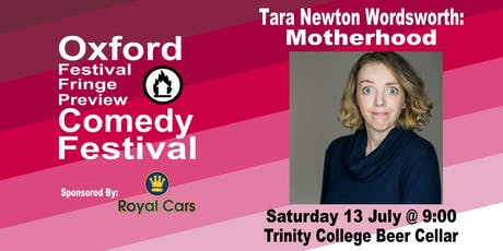 Tara Newton Wordsworth: Motherhood at the Oxford Festival Fringe Preview Comedy Festival tickets