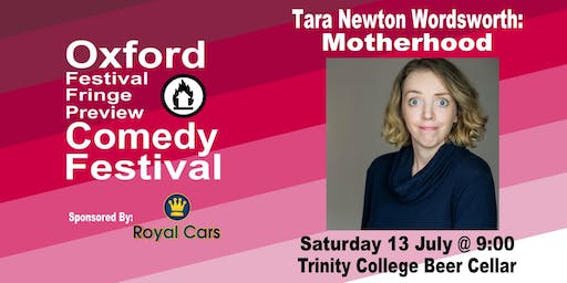 Tara Newton Wordsworth: Motherhood at the Oxford Festival Fringe Preview Comedy Festival