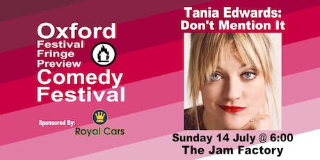 Tania Edwards: Don't Mention It at the Oxford Comedy Festival tickets