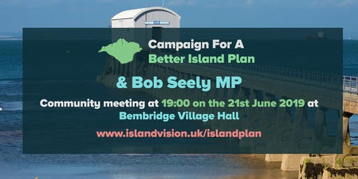 Campaign for a Better Island Plan Community Meeting, Bembridge