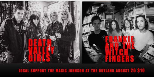 Death Valley Girls, Frankie and The Witch Fingers, The Magic Johnson