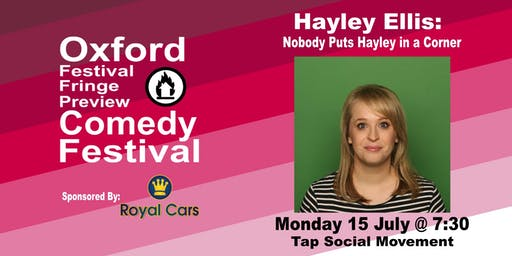 Hayley Ellis: Nobody Puts Hayley in a Corner at the Oxford Festival Fringe Preview Comedy Festival