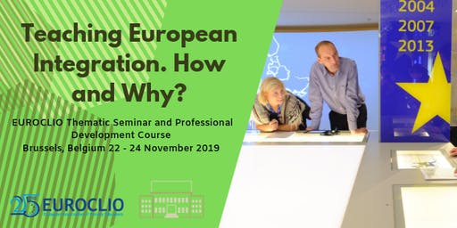 EUROCLIO Thematic Seminar: Teaching European Integration. How and Why?