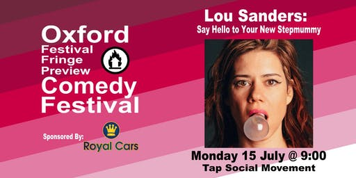 SOLD OUT! - Lou Sanders: Say Hello To Your New StepMummy at the Oxford Comedy Festival