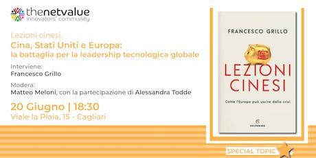 Lezioni cinesi. Cina, Stati Uniti e Europa: la battaglia per la leadership tecnologica globale. biglietti