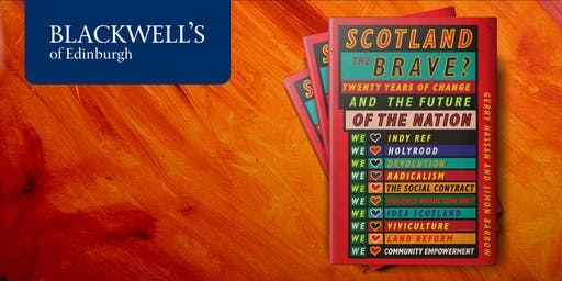 Scotland the Brave? 20 Years of the Scottish Parliament with Gerry Hassan and Simon Barrow