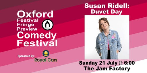 Susan Riddell: Duvet Day at the Oxford Festival Fringe Preview Comedy Festival