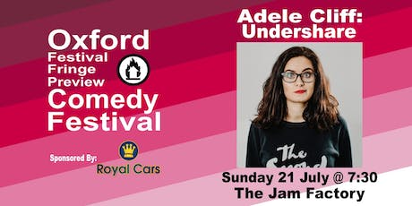 Adele Cliff: Undershare at the Oxford Festival Fringe Preview Comedy Festival tickets