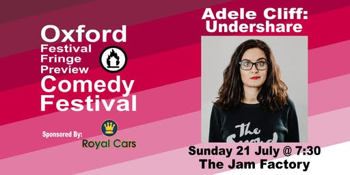 Adele Cliff: Undershare at the Oxford Festival Fringe Preview Comedy Festival