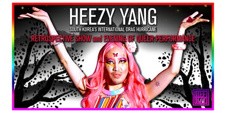 HEEZY YANG: SURVEY SHOW AND QUEER PERFORMANCE EVENING tickets