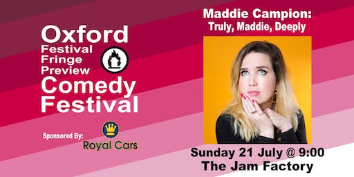 Maddie Campion: Truly Maddie Deeply at the Oxford Festival Fringe Preview Comedy Festival