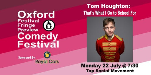Tom Houghton: That's What I Go to School For at the Oxford Comedy Festival