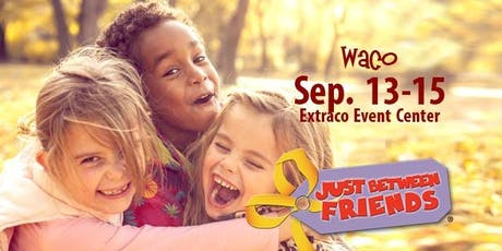 First Time Parent/ Grandparent Presale - Just Between Friends Waco Fall 2019 Event tickets