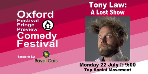 Tony Law: A Lost Show at the Oxford Festival Fringe Preview Comedy Festival