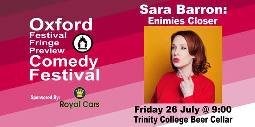Sara Barron: Enemies Closer at the Oxford Festival Fringe Preview Comedy Festival