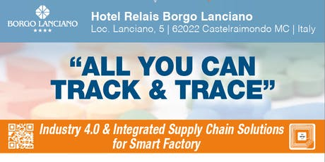 All You Can Track And Trace - 2019  | Industry 4.0 & Integrated Supply Chain Solutions for Smart Factory biglietti